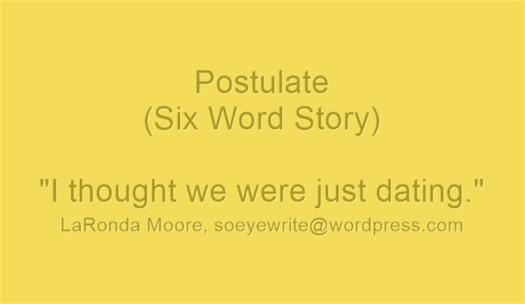 postulate-six-word-story