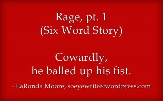 rage-pt-1-six-word-story