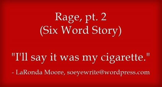 rage-pt-2-six-word-story