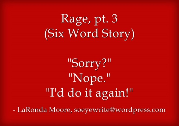 Rage-Six-Word-Story
